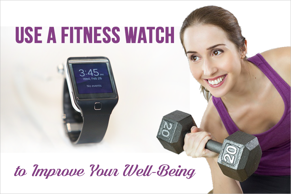 Use a Fitness Watch to Improve Your Well-Being1